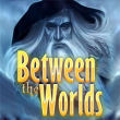 Between the Worlds - Boxshot