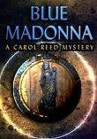 Blue Madonna: A Carol Reed Mystery - Boxshot